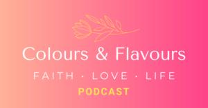 Colours & Flavours Podcast Artwork